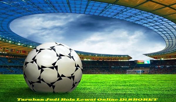 Taruhan Judi Bola Lewat Online Di SBOBET
